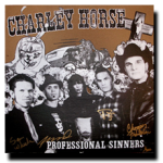 Professional Sinners - Charley HorseClick HERE For More Info