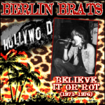Believe It Or Rot:1973-1976 - Berlin BratsClick HERE For More Info